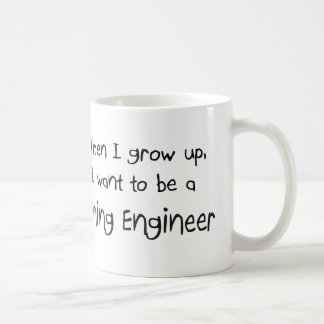 When I grow up I want to be a Mining Engineer Coffee Mug