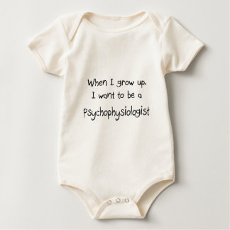 When I grow up I want to be a Psychophysiologist Baby Bodysuit