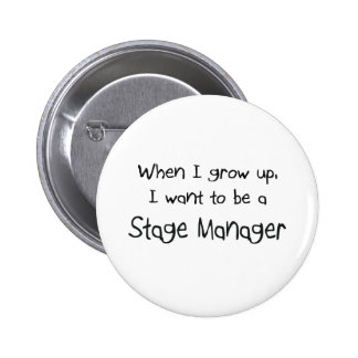 When I grow up I want to be a Stage Manager 6 Cm Round Badge
