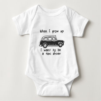 When I grow up I want to be a taxi driver Baby Bodysuit