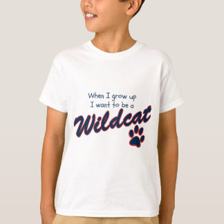 When I grow up I want to be a Wildcat T-Shirt