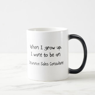When I grow up I want to be an Insurance Sales Con Magic Mug