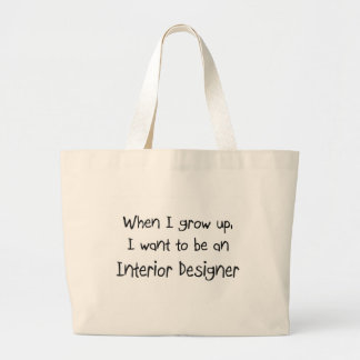 When I grow up I want to be an Interior Designer Large Tote Bag