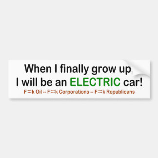 When I Grow Up I will be an Electric Car! Bumper Sticker