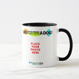 When I Have A Dog B&W Mug Personalize It!