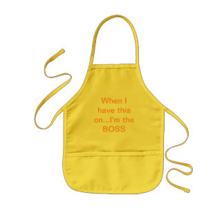 When I have this on...I'm the BOSS Kids Apron