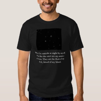 When I'm outside at night by mysel... Tee Shirts