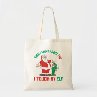 When I think about you I touch my Elf Budget Tote Bag