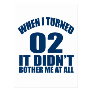When I Turned 02 It Didn't Bothre Me At All Postcard
