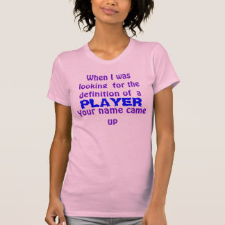 When I was looking  for the definition of  a playe Tee Shirt