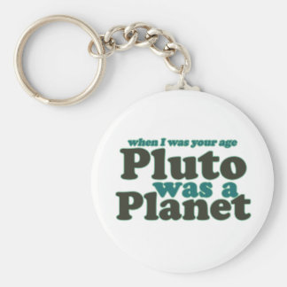 When I was your age Pluto was a planet Basic Round Button Key Ring