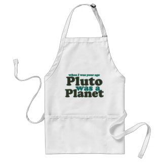 When I was your age Pluto was a planet Standard Apron