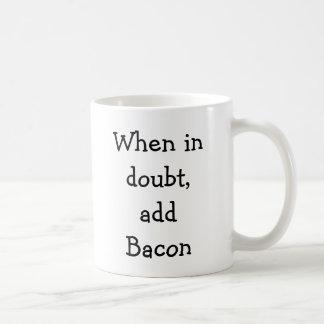 When in doubt, add Bacon Coffee Mug