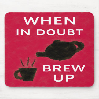 When In Doubt ~ Brew Up Mousepads