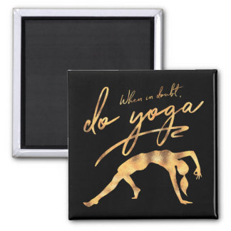 When In Doubt, Do Yoga Faux Gold Foil Magnet