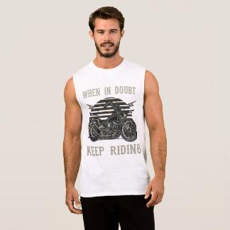 When in Doubt Keep Riding Sleeveless Shirt