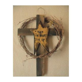 When in Doubt, Look up Cross of Jesus wood art