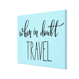 When in Doubt Travel Canvas Print