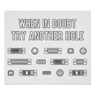 When In Doubt Try Another Computer Port Hole Poster