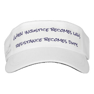 """""""When injustice becomes law, resistance..."""" Visor"""
