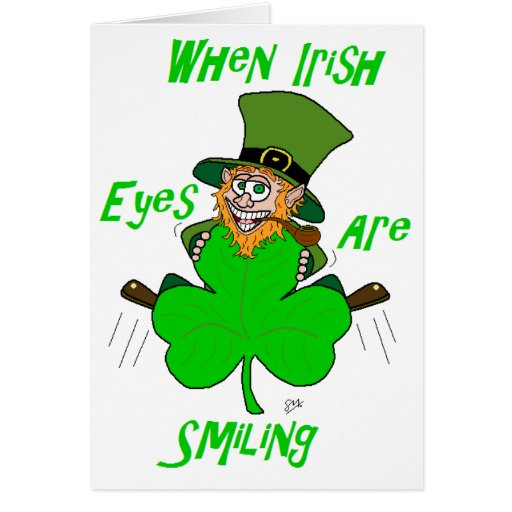 When Irish Eyes are Smiling Greeting Cards