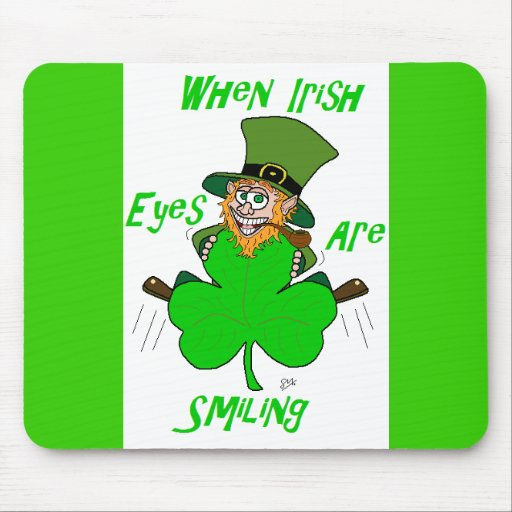 When Irish Eyes are Smiling Mouse Pads