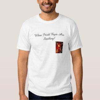 When Irish Eyes Are Smiling! T-shirt