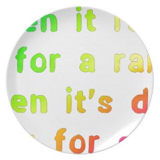When it rains. plate