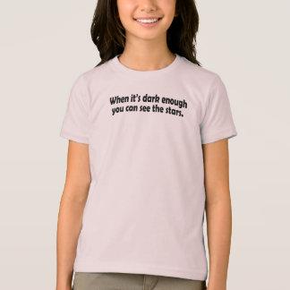 When It's Dark Enough Girls' Basic T-shirt