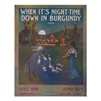 When It's Night-Time Down In Burgundy Poster