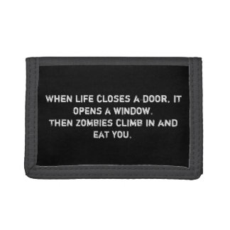 """When life closes a door...zombies"" Nylon Wallet"
