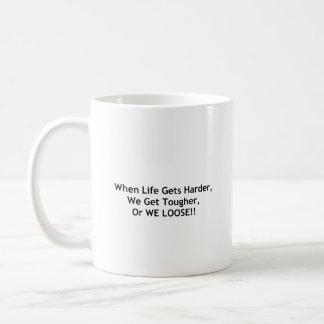When Life Gets Tough Coffee Mug