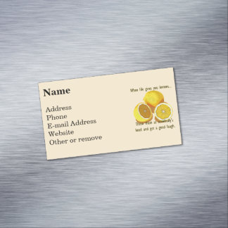 When Life Gives You Lemons Dark Humor Magnetic Business Card