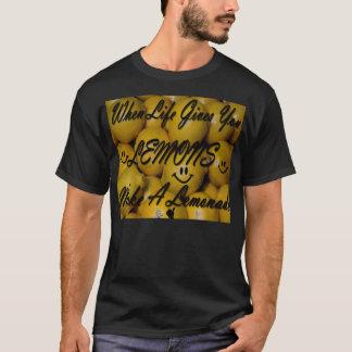 When life gives you lemons, make a lemonade T-Shirt