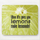 When life gives you lemons make lemonade mouse pad