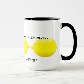 When life gives you Lemons...make Lemonade! Mug