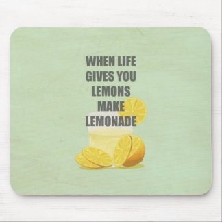 When life gives you lemons, make lemonade quotes mouse pads