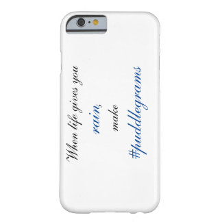 When life gives you rain make #puddlegrams barely there iPhone 6 case
