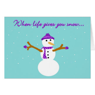 When Life Gives You Snow Card