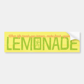 When Life Hands You Lemons Lemonade Bumper Stickers