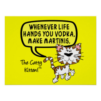 When life hands you vodka make martinis print