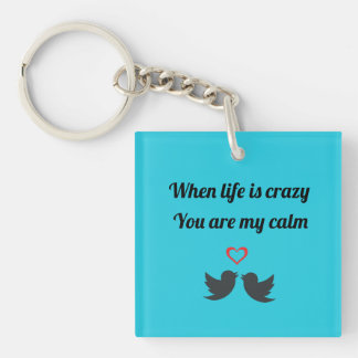 When life is crazy key chain