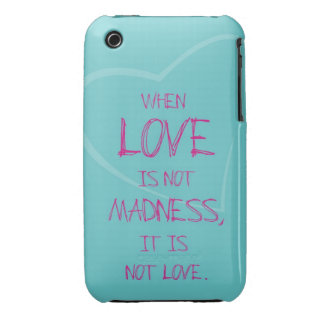 When love is not madness... iPhone 3G/3GS Case-Mate iPhone 3 Cases