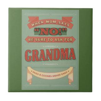 When mom says no, ask for grandma. Tile