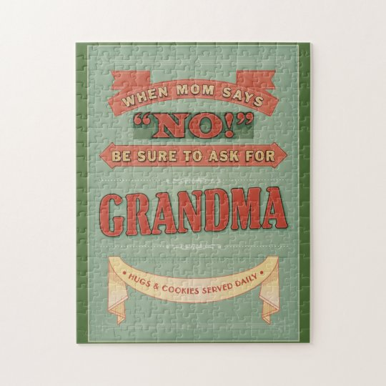 When mum says no, ask for grandma. puzzle