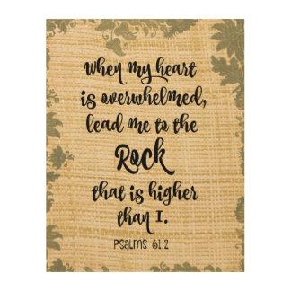 When my Heart is Overwhelmed Bible Verse Wood Print