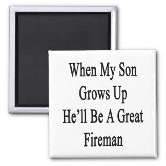 When My Son Grows Up He'll Be A Great Fireman Fridge Magnet