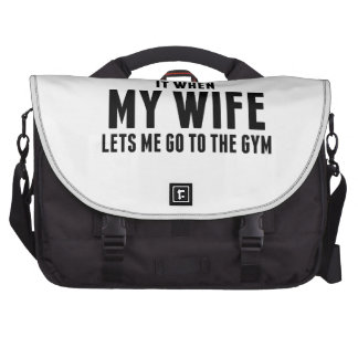 When My Wife Lets Me Go To The Gym Laptop Computer Bag