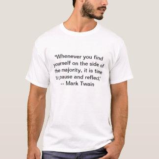 When on the side of majority .. - Mark Twain T-Shirt
