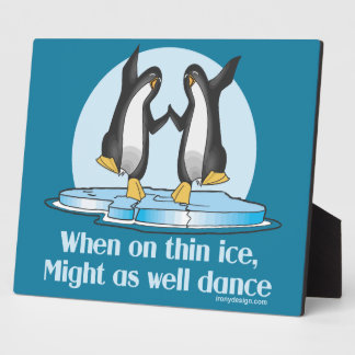 When On Thin Ice Penguins Funny Design Display Plaques